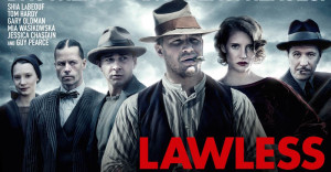 Lawless contains marvelous performances, less-than-marvelous most everything else